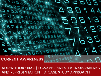 Algorithmic Bias | Towards greater Transparency, Fairness and Representation in automated systems design